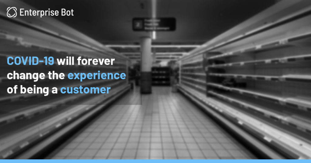 COVID-19 will forever change the experience of being a customer