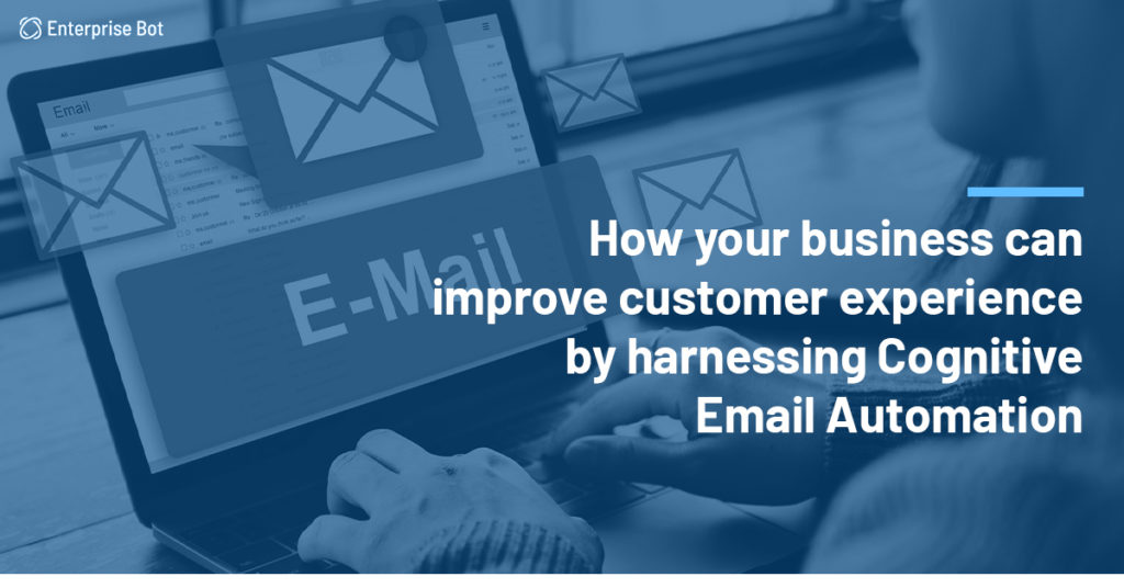 Cognitive Email Automation Will Help Your Agents Deliver Superior Customer Experiences