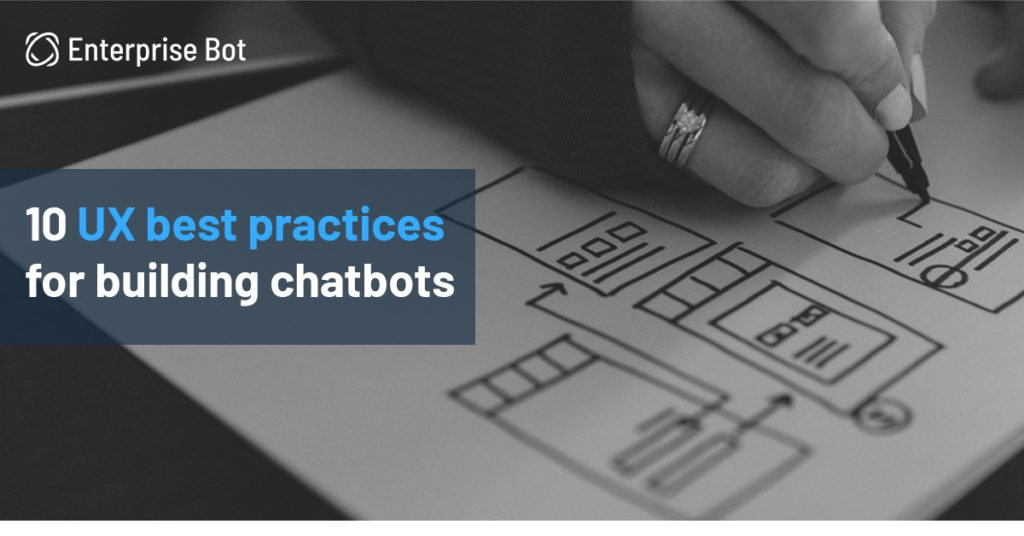 10 best practices to build chatbots with superior UX design