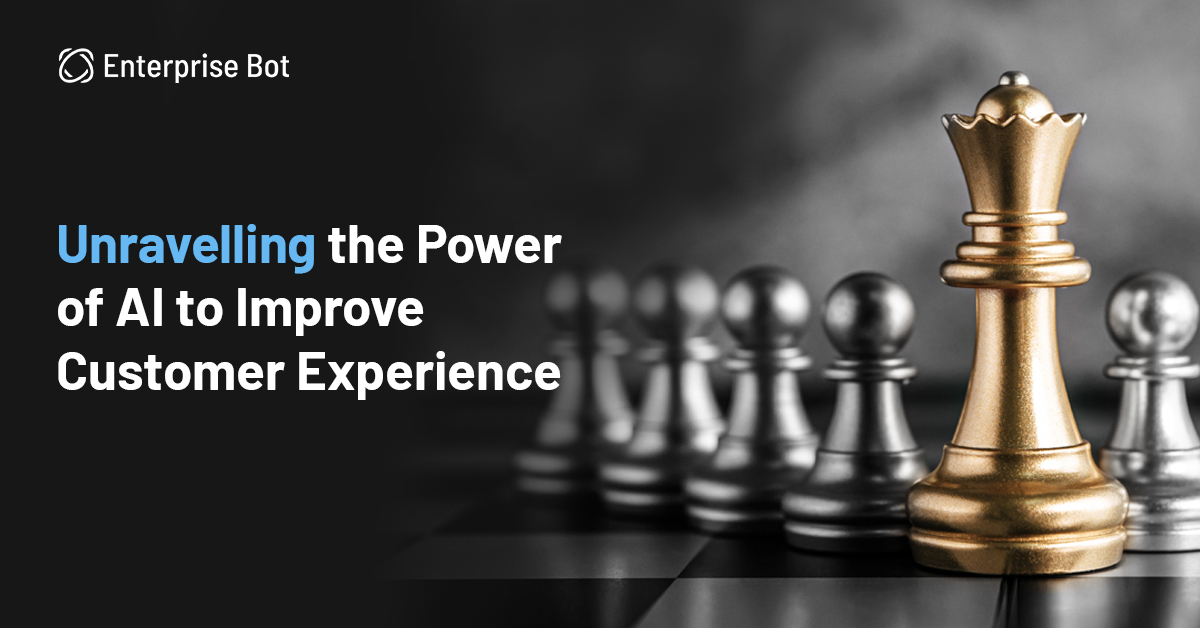 Unravelling the Power of AI to Improve Customer Experience