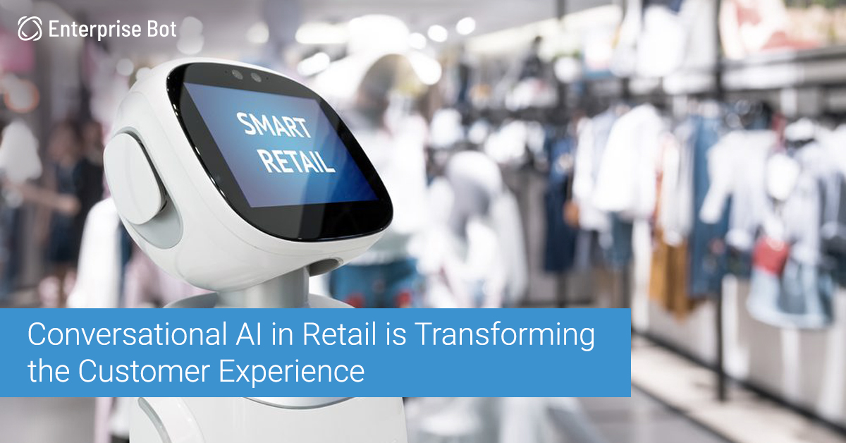 Conversational AI in Retail is Transforming the Customer Experience