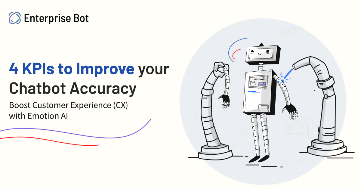4 KPIs to Improve your Chatbot Accuracy: Boost Customer Experience (CX) with Emotion AI