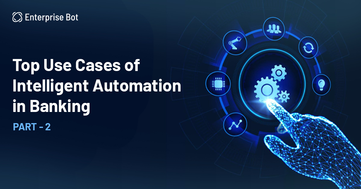 Intelligent Process Automation in Banking