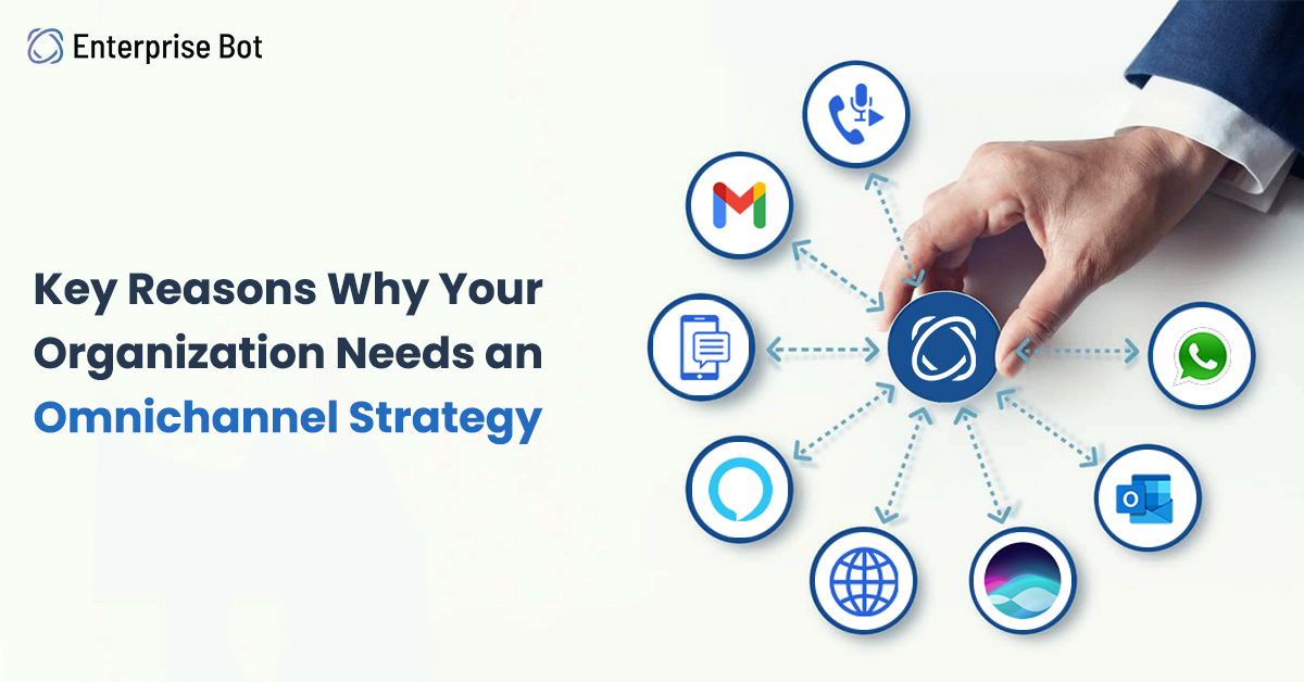 Key Reasons Why Your Organization Needs an Omnichannel Strategy